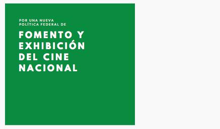 POR UNA NUEVA POLÍTICA FEDERAL DE  FOMENTO Y EXHIBICIÓN DEL CINE NACIONAL